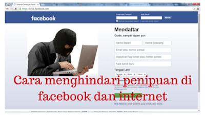 Cara menghindari penipuan di facebook dan internet