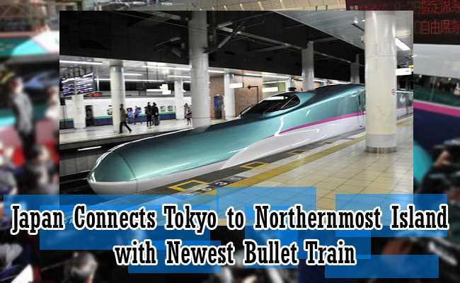 Japan Connects Tokyo to Northernmost Island with Newest Bullet Train