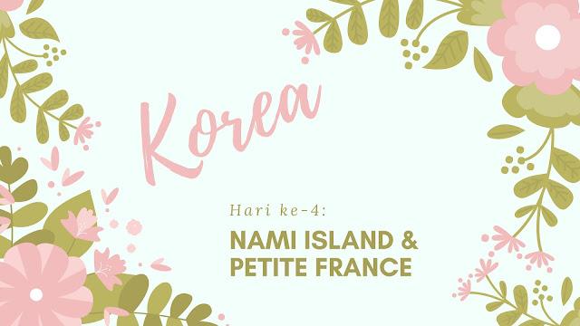 Jalan-Jalan di Korea Selatan Hari ke-4: Nami Island & Petite France