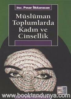 Pınar İlkkaracan - Müslüman Toplumlarda Kadın ve Cinsellik