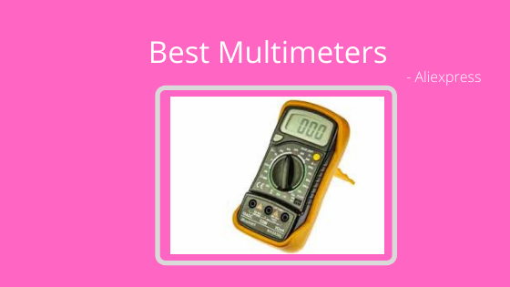 10 Best Multimeters in Aliexpress