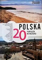 Polska. 20 pomysłów na weekend
