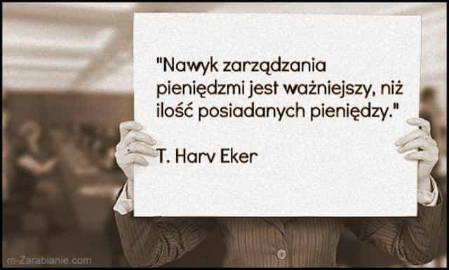 T. Harv Eker, cytaty o pieniądzach i finansach.