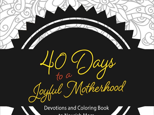 40 Days to a Joyful Motherhood {A Coloring Devotional Review}