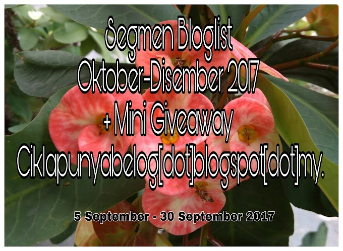 Segmen Bloglist Oktober-Disember 2017 + Mini Giveaway Ciklapunyabelog [dot] blogspot [dot] my
