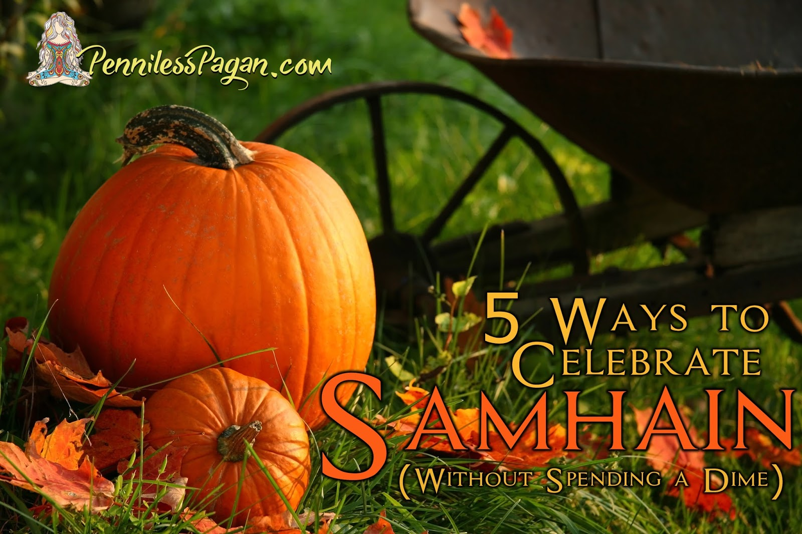 Penniless Pagan: 5 Ways to Celebrate Samhain (Without Spending a Dime)