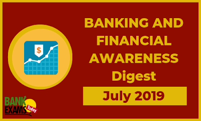Banking and Financial Awareness Digest: July 2019
