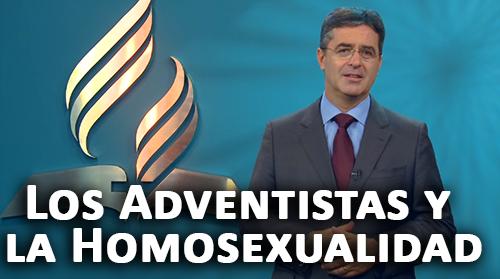 Los Adventistas y la Homosexualidad