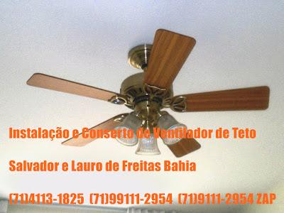 Instalação e conserto de ventilador de teto em Salvador-BA-71-99111-2954