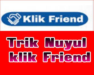 Trik Nuyul web Klik Friend dapatkan hingga $100 Gratis work 2019