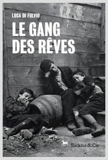 Couverture de Le gang des rêves, Luca di Fulvio