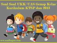 Kumpulan Soal UKK/ UAS Kelas 2 Semester 2 Terbaru