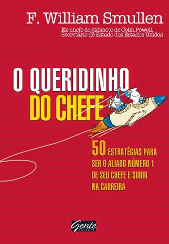 O queridinho do chefe / F. William Smullen