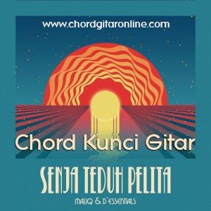 Chord Kunci Gitar SENJA TEDUH PELITA by MALIQ & D'Essentials