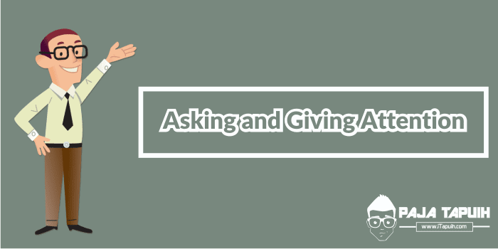 Asking and Giving Attention Beserta Contoh Soal Terlengkap