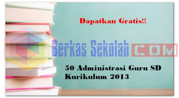 50 Administrasi Guru SD Kurikulum 2013