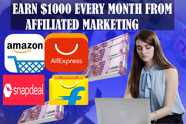 How To Make Money From Affiliated Marketing, Earn $1000 Per Month, Affiliated Marketing, Earning tricks