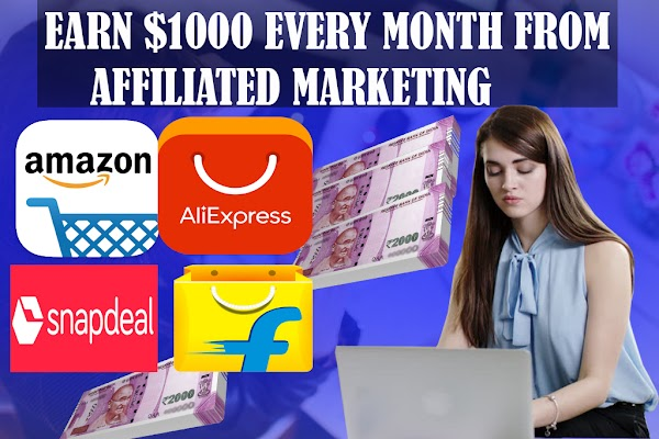 How To Make Money From Affiliated Marketing, Earn $1000 Per Month.