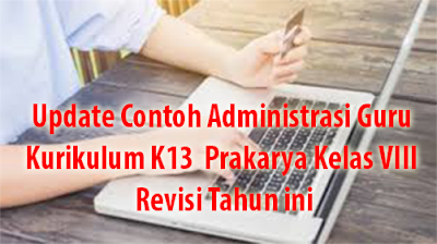 Update Contoh Administrasi Guru Kurikulum K13 Prakarya Kelas VIII Revisi Tahun ini