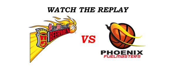 List of Replay Videos San Miguel vs Phoenix @ Ynares Center November 30, 2016