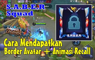 Cara Mendapatkan Border Avatar dan Animasi Recall SABER Squad Mobile Legends