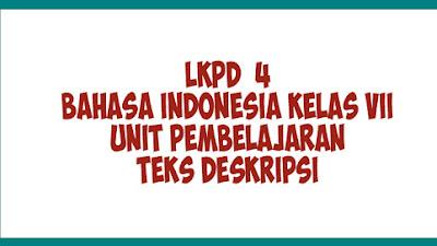 LKPD 4 | LKPD Bahasa Indonesia Kelas 7 Kurikulum 2013