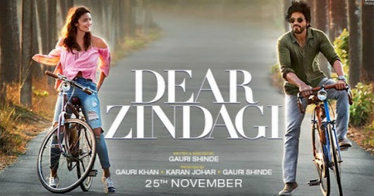 My Observations:: Dear Zindagi - Past - Present - Future!