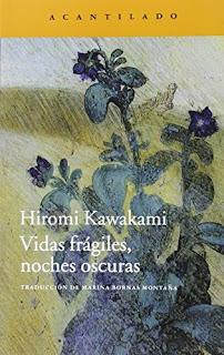 Vidas frágiles, noches oscuras / Hiromi Kawakami
