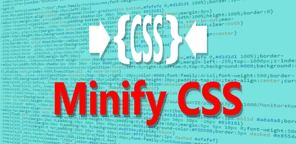 Tool Rekomendasi Untuk Minify CSS Dan Javascript