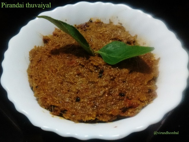 Pirandai is a creeper which has many health benefits. Pirandai thuvaiyal is good for all digestion problems like indigestion, lack of appetite and gastritis. I learnt this recipe from my grandma which has a nice flavour of black urid dal. We have to add more tamarind to prevent the itching in the tongue after eating this. Wear gloves or grease your hands with sesame oil before chopping it. You can serve this thuvaiyal as an accompaniment for curd rice, idly and dosa or you can mix it with the hot rice and a tsp of ghee.
