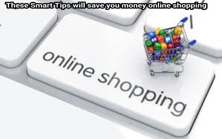These Smart Tips will save you money online shopping
