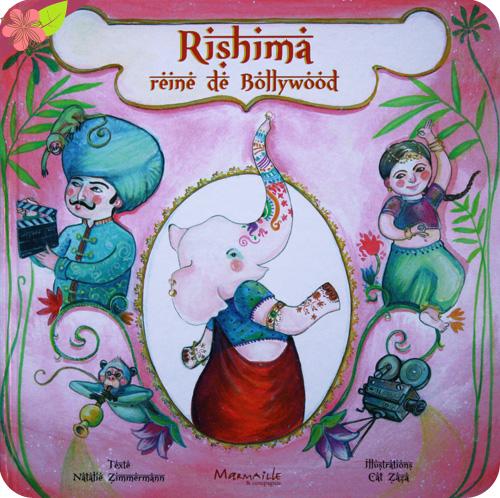 Rishima, reine de Bollywood de Natalie Zimmermann et Cat Zaza