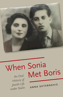 When Sonia Met Boris An Oral History of Jewish Life under Stalin