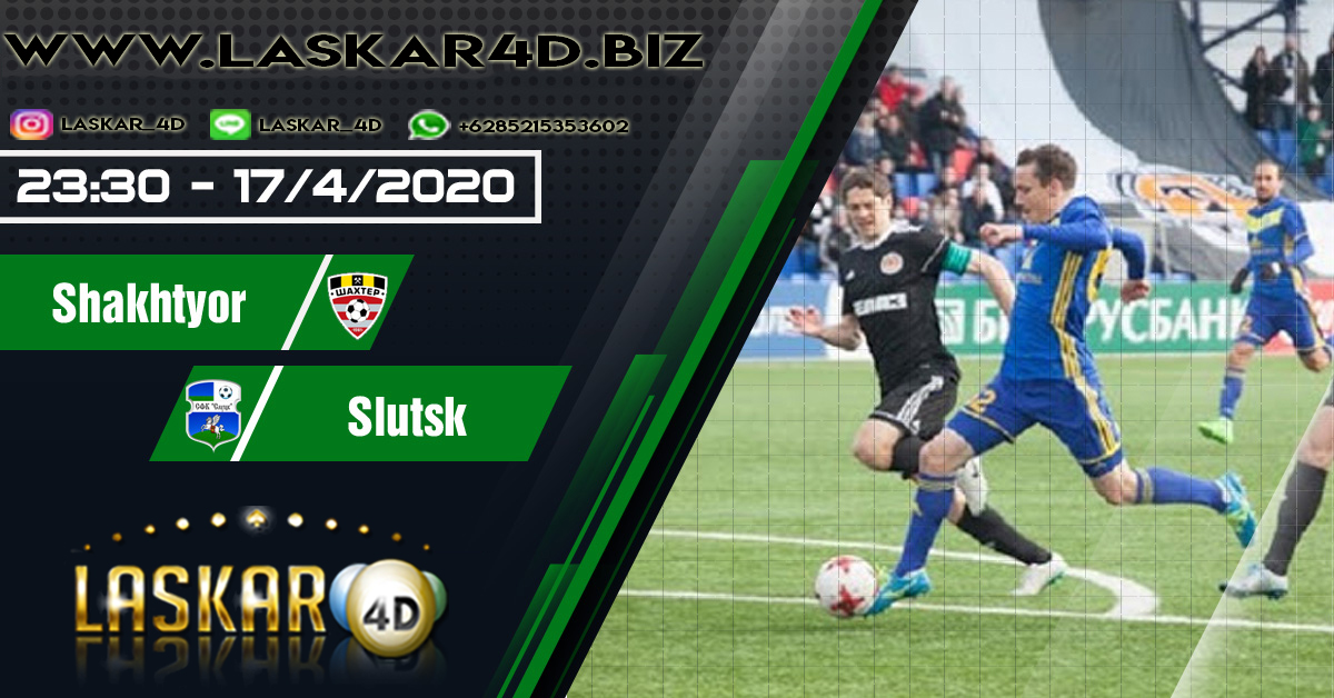 Prediksi Bola Shakhtyor Soligorsk vs Slutsk 17 April 2020