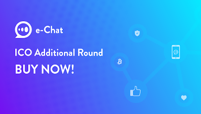 e-Chat Is Ready For Its Additional Round of ICO with All Guns Blazing