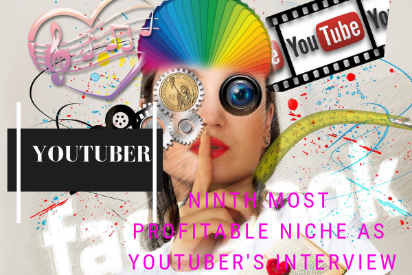 ninth most profitable niche as youtuber's interview
