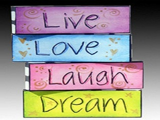 LIVE  LOVE  LAUGH  DREAM