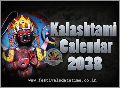 2038 Kalashtami Vrat Dates & Time in India, 2038 Kalashtami Vrat Calendar