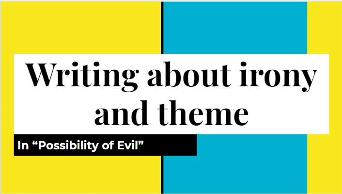 irony in the possibility of evil The possibility of evil the relationship between the title the possibility of evil  the irony in this story is that strangeworth thinks that she is.