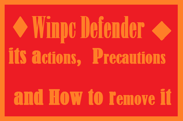 http://www.wikigreen.in/2014/09/how-to-remove-winpc-defender-its.html