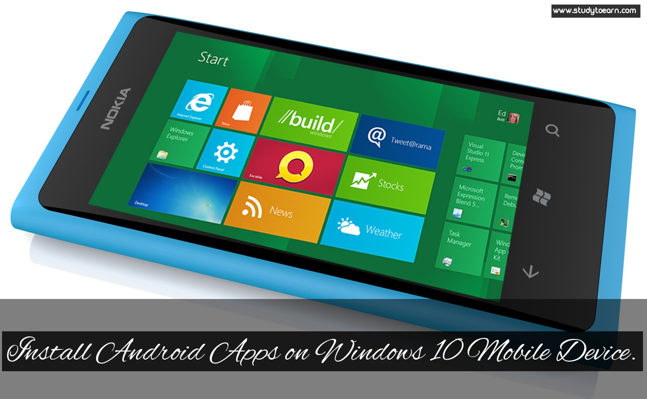 Phone Android Apps On A Windows Phone how to install android apps on windows 10 mobile device studyto phone apps