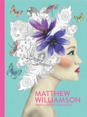👗Review: Matthew Williamson: Fashion, Print & Colouring Book 👗