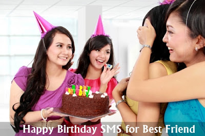 Happy Birthday SMS Text Messages for Best Friend in English