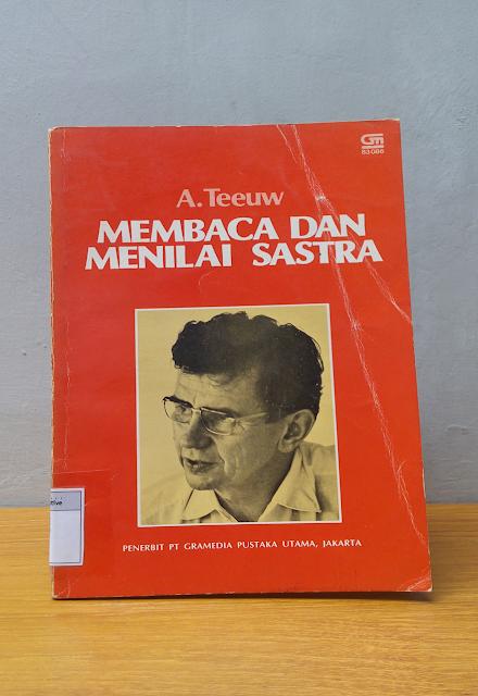 MEMBACA DAN MENILAI SASTRA, A. Teeuw