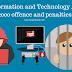 इनफार्मेशन एंड टेक्नोलॉजी एक्ट 2000, के तहत साइबर अपराध और उनके लिए सजा का प्रावधान।   Information and Technology Act, 2000 offence and penalties.