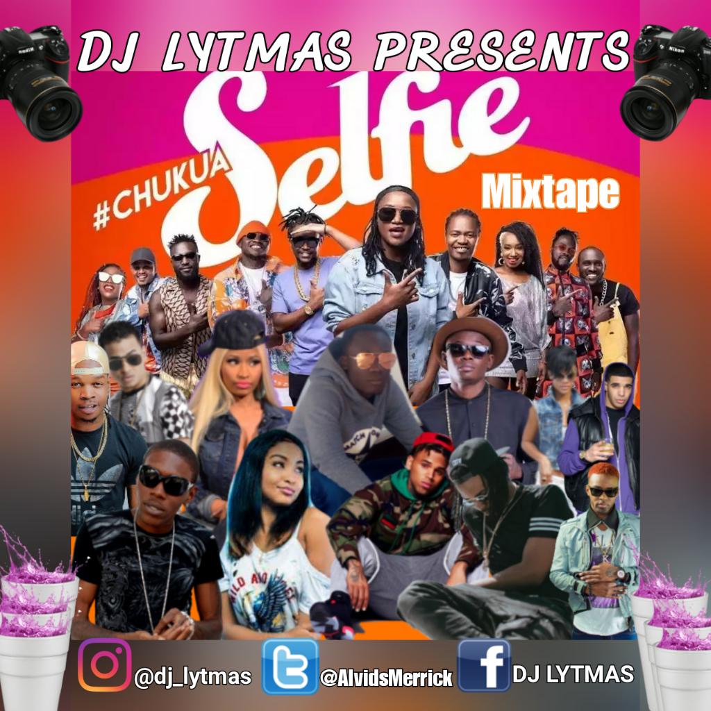 DJ LYTMAS - CHUKUA SELFIE MIXTAPE 2019(70% Kenyan Music Mix
