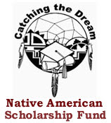 Catching The Dream Native American Scholarship Fund
