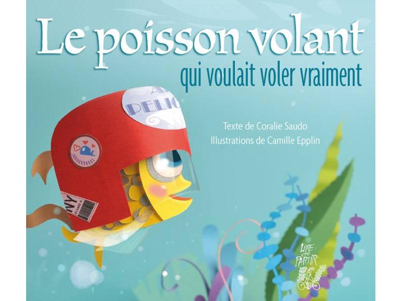 http://camillepplin.blogspot.fr/2015/09/le-poisson-volant-qui-voulait-voler.html