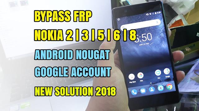 Cara bypass frp nokia android 2/3/5/6/8 nougat 7.2.1 | 7.1.2 remove verification google account