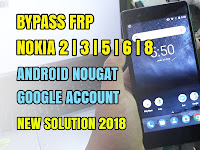 How to bypass frp lock nokia 2/3/5/6/8 android nougat 7.1.1 remove verification google account